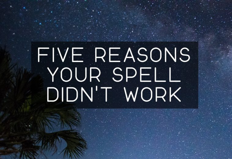Five Reasons Your Spell Didn't Work
